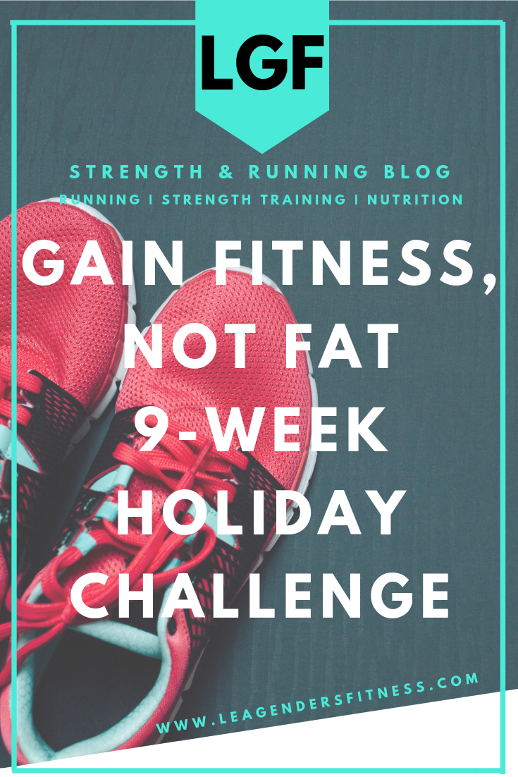Gain fitness, not fat 9-week holiday challenge. save to your favorite Pinterest board for later.