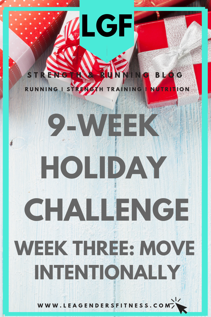 nine-week holiday challenge: move intentionally. Save to your favorite Pinterest board for later.