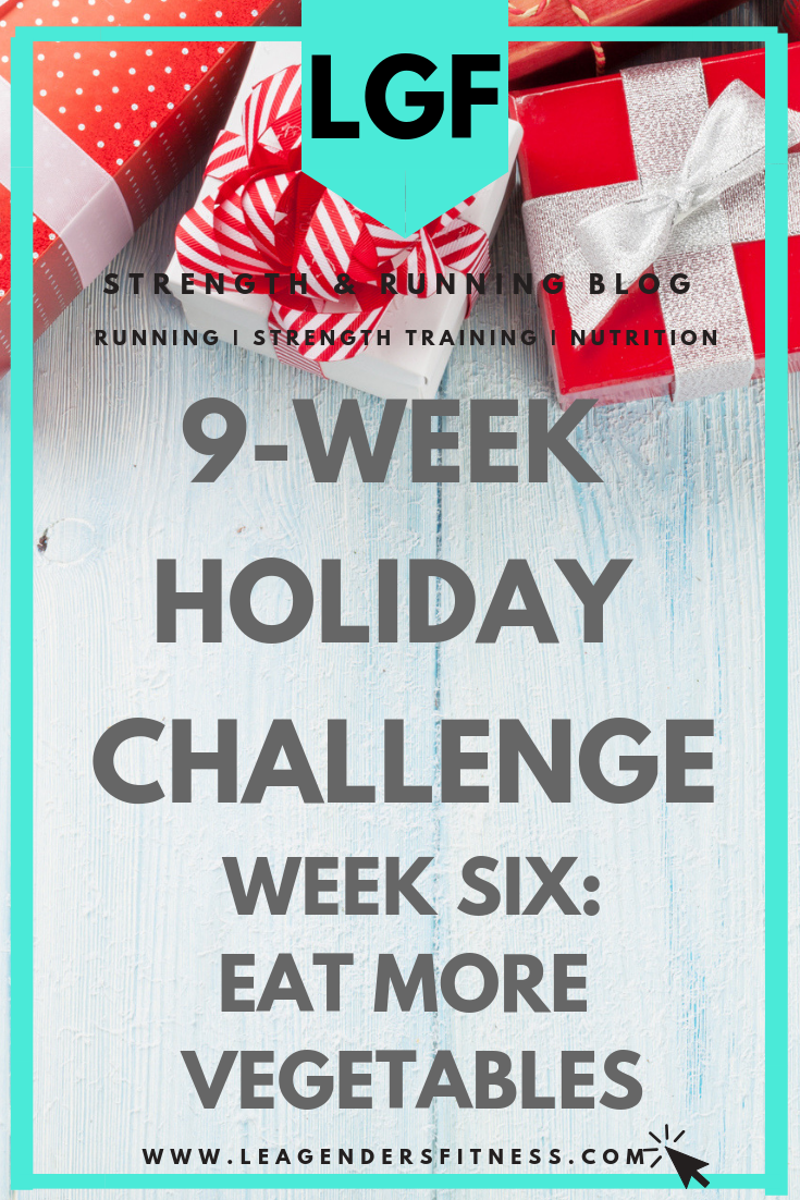 9-week holiday challenge: week six eat more vegetables. Save to your favorite Pinterest board for later.