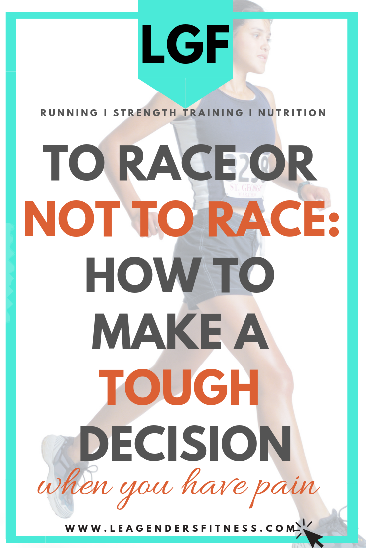 to race or not to race: how to make a tough decision when you have pain. save to your favorite Pinterest running board for later.