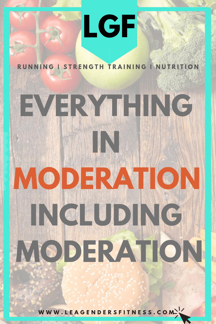 Everything in moderation, including moderation.