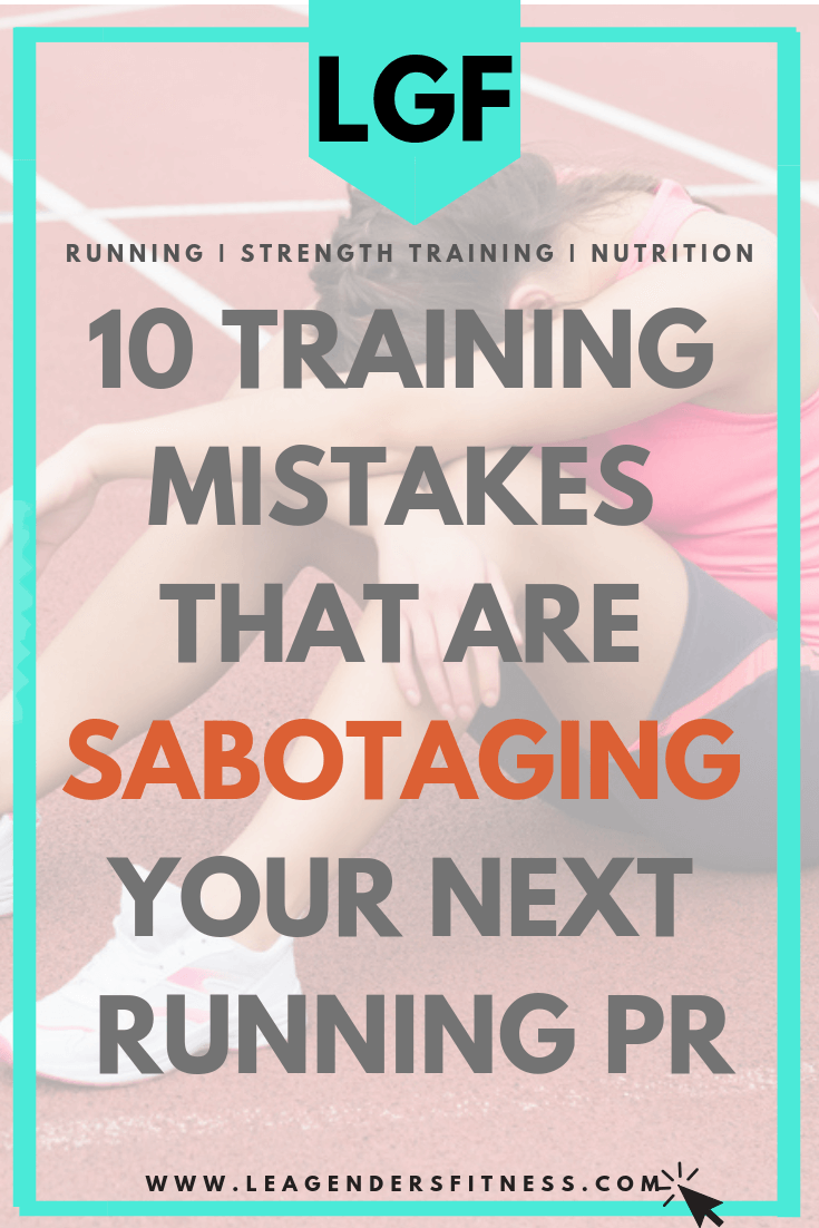 10 training mistakes that are sabotaging your next running PR. Save to your favorite Pinterest board for later.