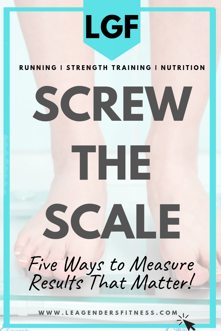 Screw the Scale: Five Ways to Measure Results That Matter. Save to your favorite Pinterest board to share!