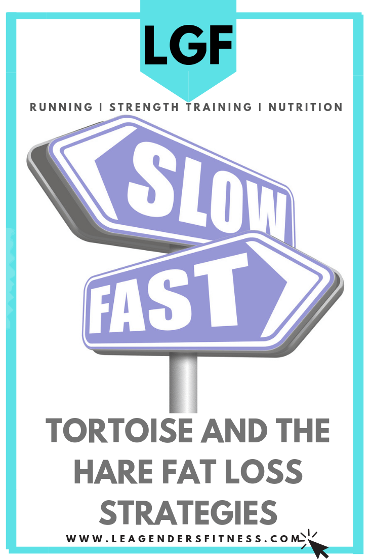 Tortoise and the hare fat loss strategies. save to your favorite Pinterest board for later.