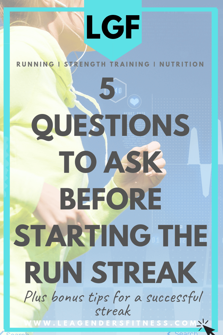 five questions to ask before starting the run streak. Save to Pinterest to share.