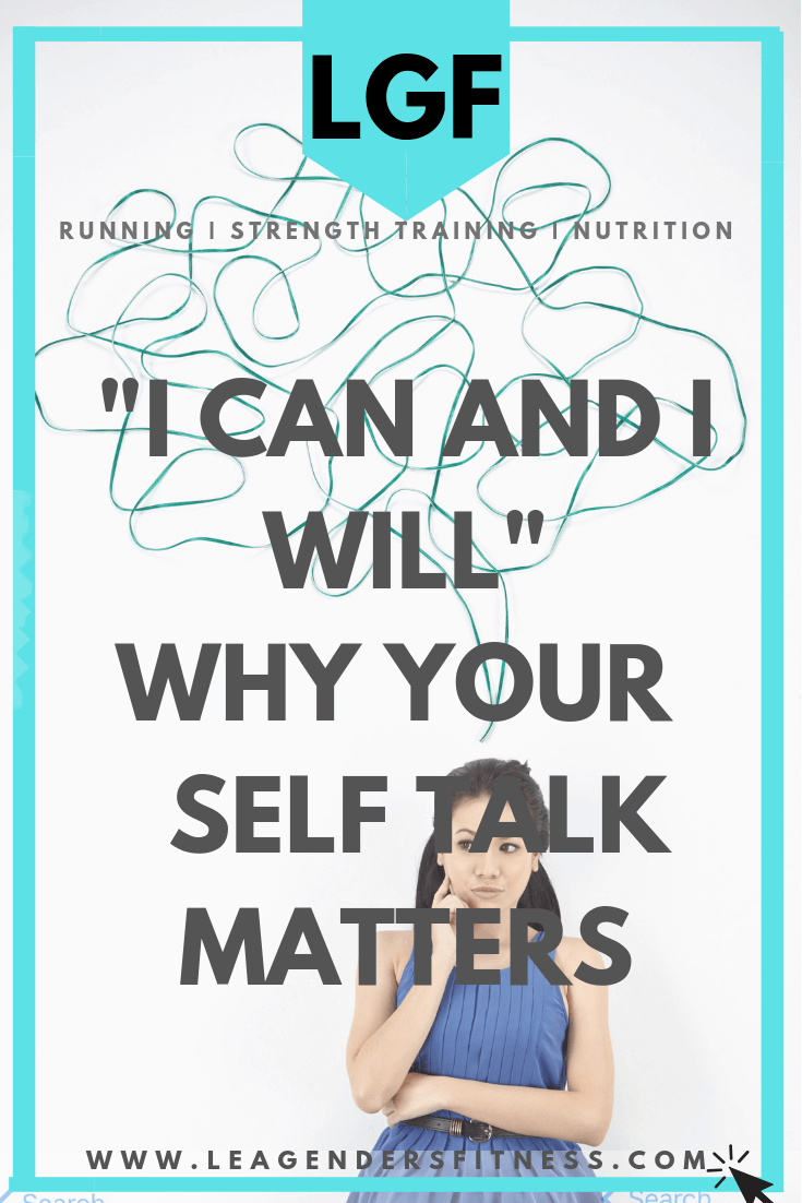 I can and I will: Why your self talk matters. Save to your favorite Pinterest board for later.