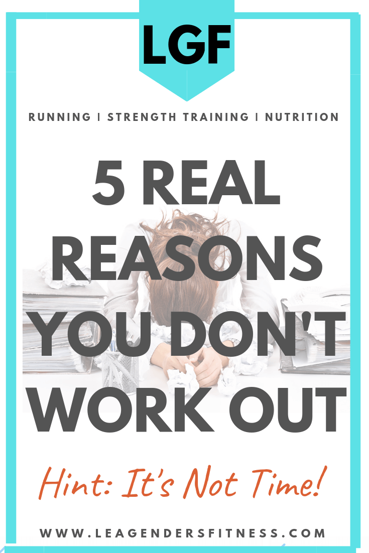 5 real reason you don't work out. Save to Pinterest to share.