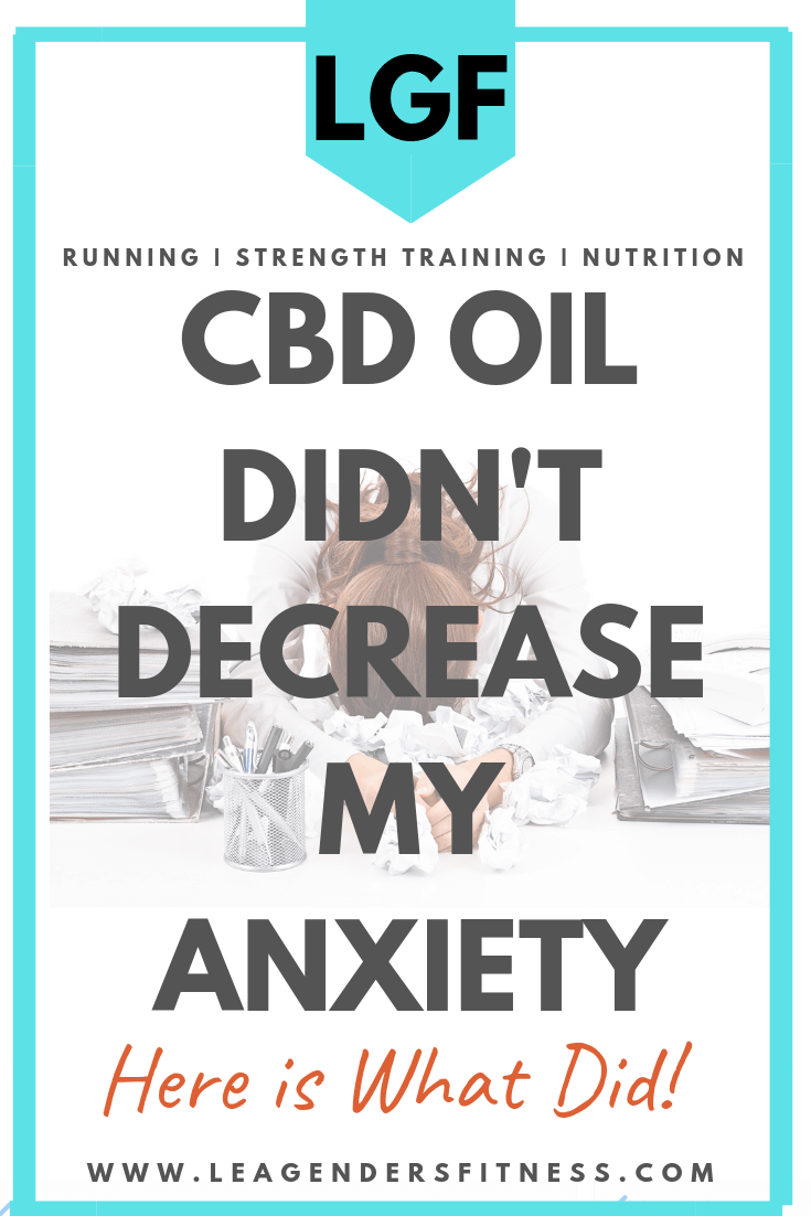 CBD Oil Didn't Decrease My Anxiety: Here is What Did. Save To Pinterest to Read Later or Share!