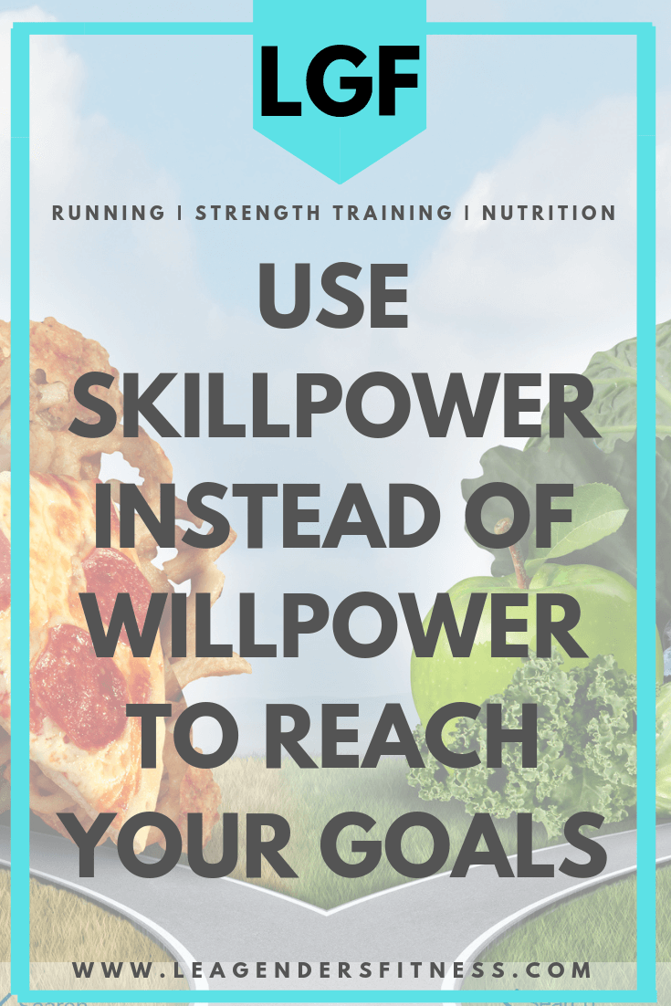Use skillpower instead of willpower to reach your goals. Save to your favorite Pinterest board to share.