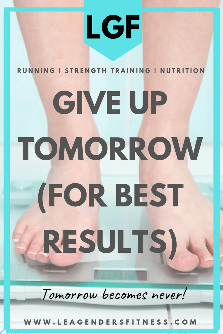 Give up tomorrow for best results. Save to your favorite Pinterest board to read later or share.