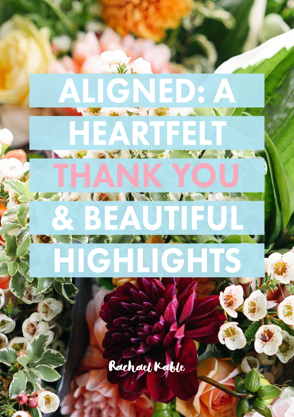 ALIGNED: A heartfelt thank you and beautiful highlights