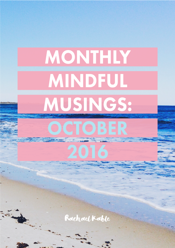 Monthly Mindful Musings, October 2016