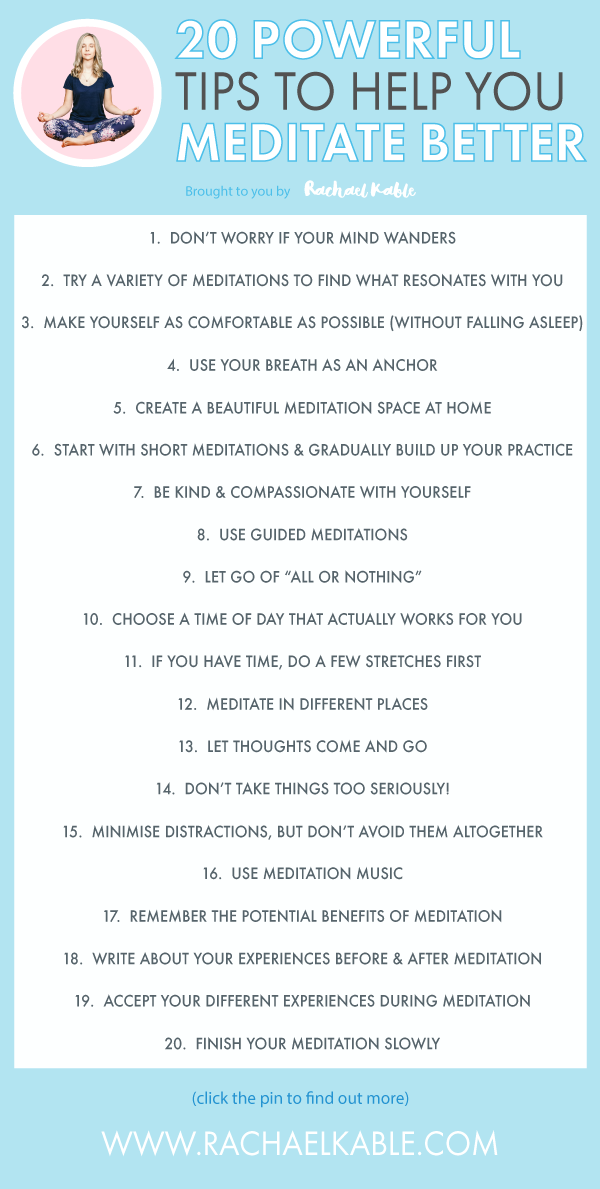 20 Powerful Tips to Help you Meditate Better Rachael Kable
