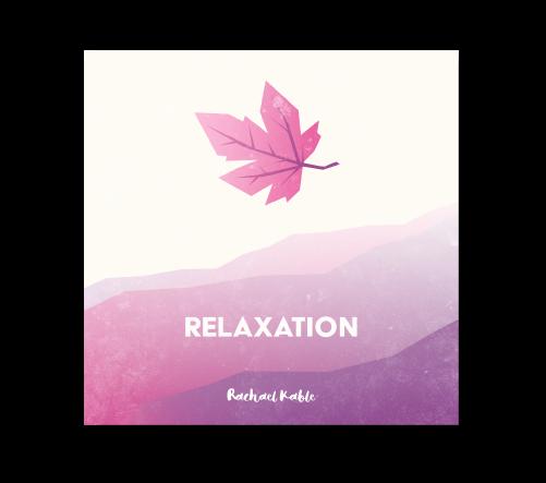 Relaxation Meditation Album Rachael Kable