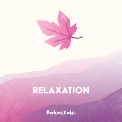 Relaxation Meditation Album Rachael Kable.png