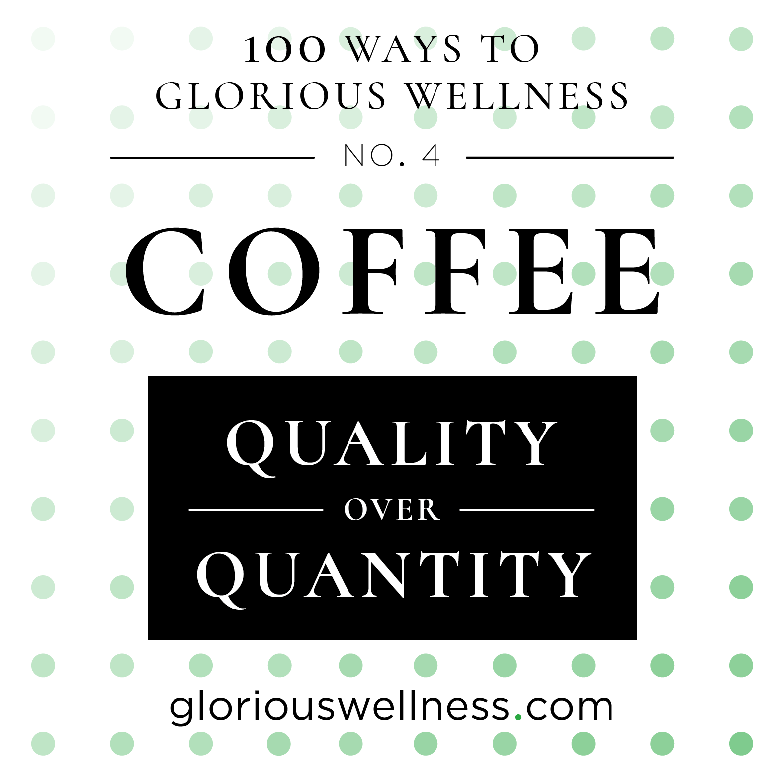 No. 4 - Coffee: Quality Over Quantity