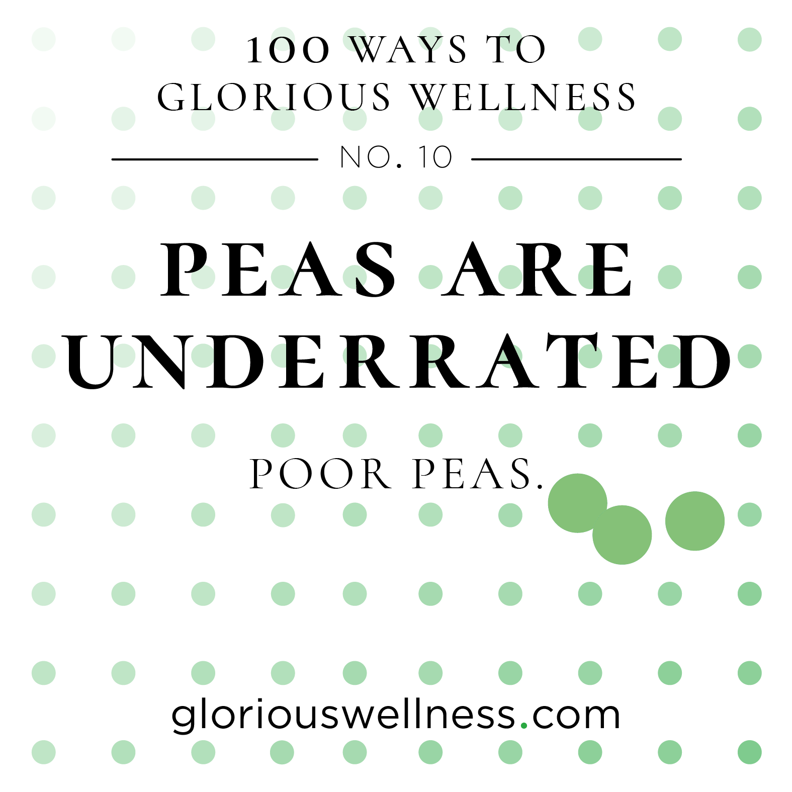 Peas Are Underrated 100 Ways to Glorious Wellness Number Ten - Health Coach to High Flyers.png