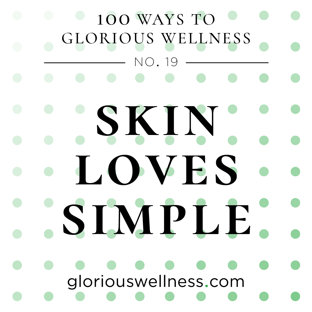 No. 19 - Skin Loves Simple