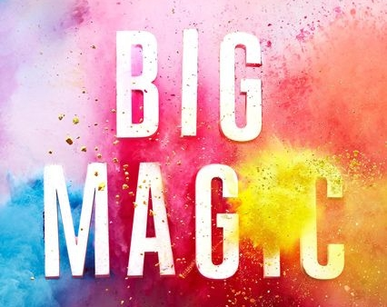 cover photo of big magic by elizabeth gilbert