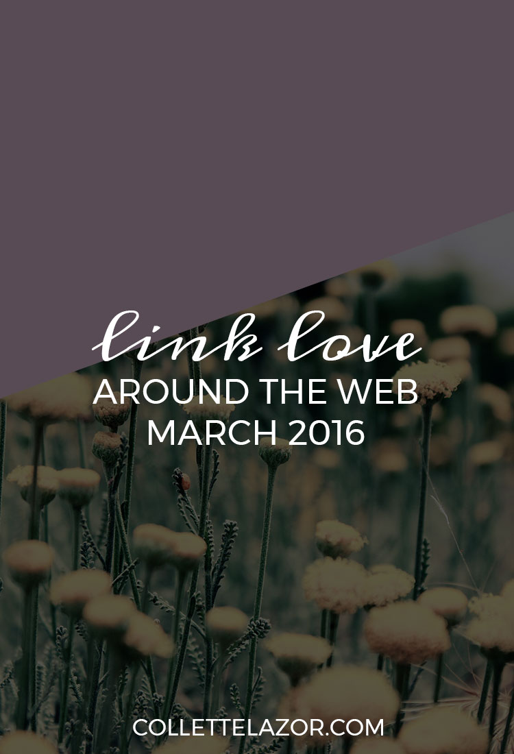 Link Love | 3 - A Collection of Web Awesomsauce Delivered Monthly by @collettelazor