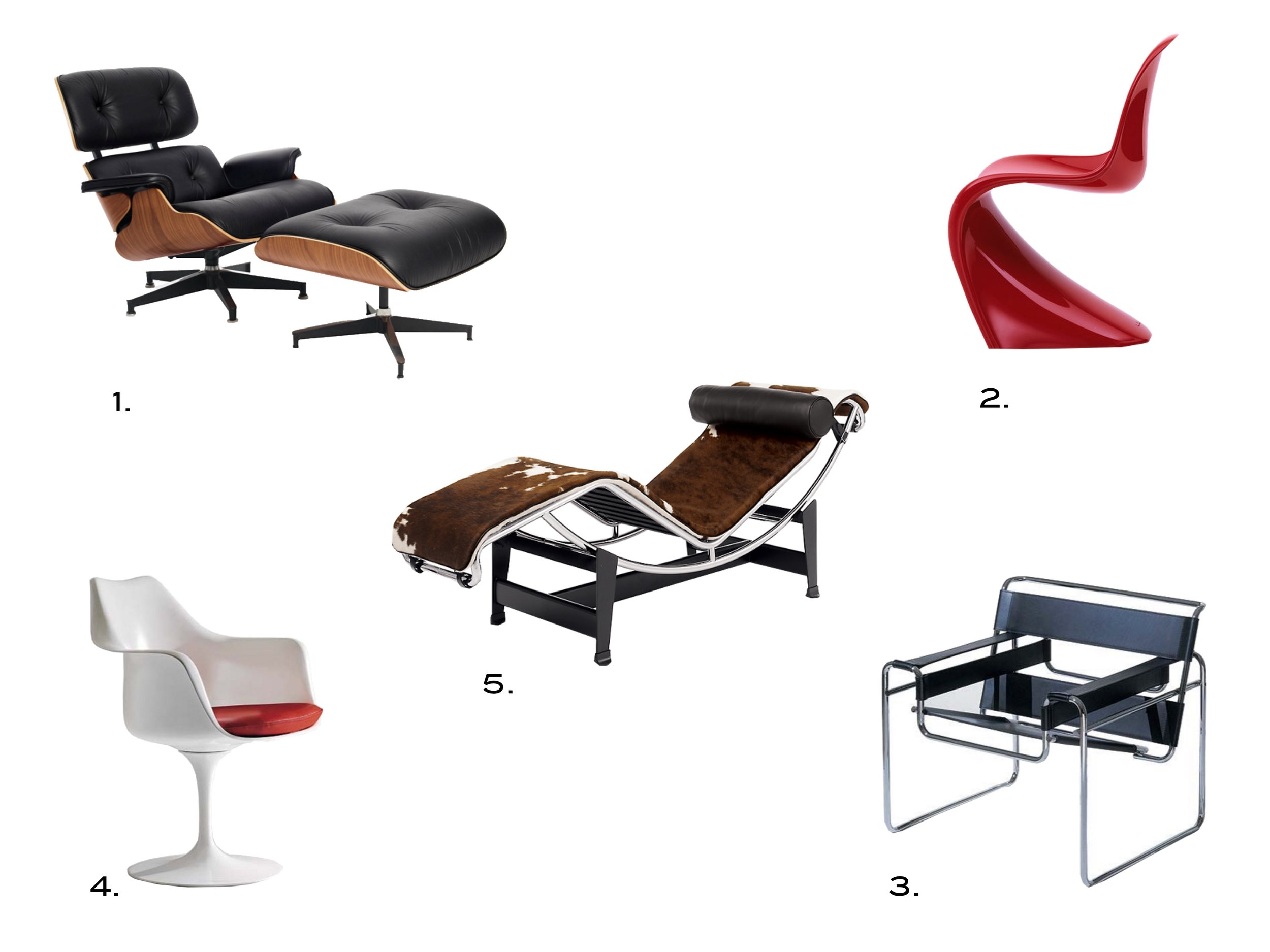 1. Lounge and Ottomon Charles and Ray Eames 2. Panton Classic Chair, Vernor Panton 3. Wassily Chair (1925), Marcel Breuer 4. Tulip Chair,Eero Saarinen  5. Chaise Longue, Le Corbusier, Charlotte Perriand, and Pierre Jeanneret