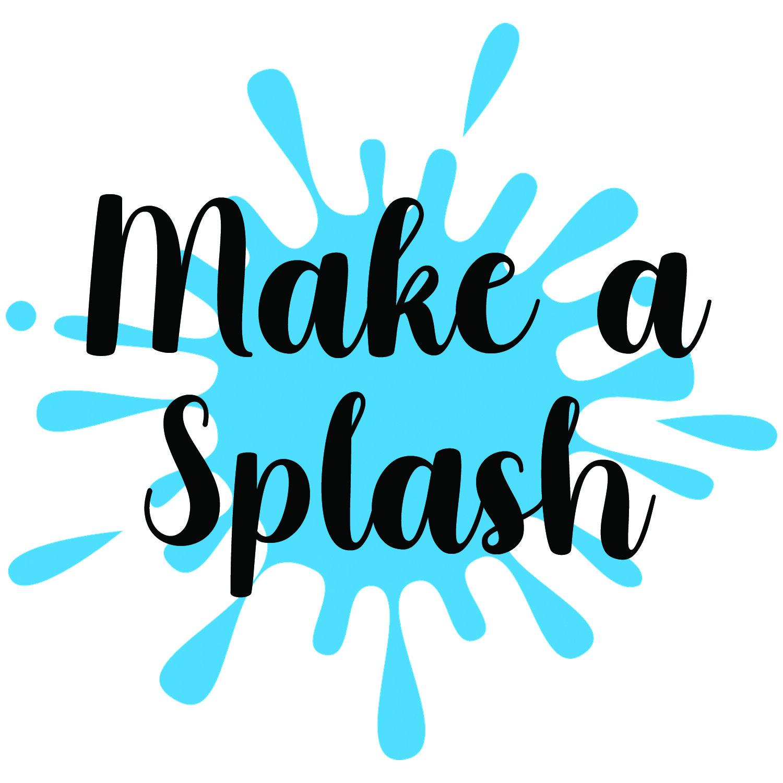 Make a Splash Version 1 (5x5in).jpg
