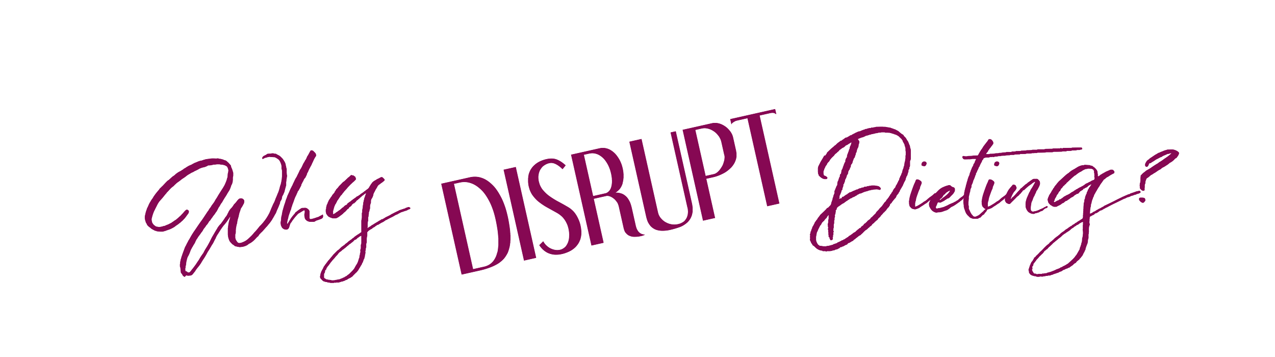 Why Disrupt Dieting.png