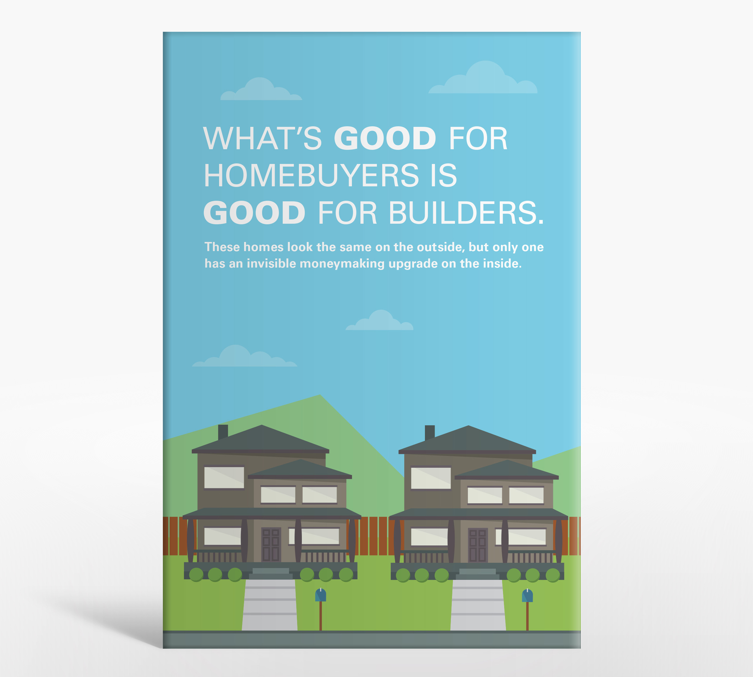 The cover of the main content driver for the campaign, a brochure to be used by JM sales to sell to builders.