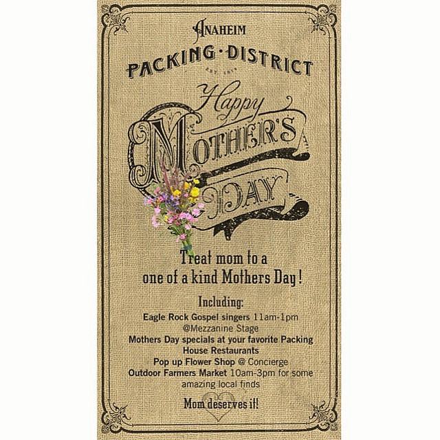 Happy Mother's Day! 🌷 Join us at the #packingdistrict for today's events. #mothersday #mom #mother #anaheim #anaheimpackingdistrict #orangecounty