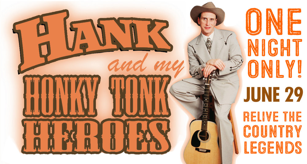 Hank and My Honky Tonk Heroes - Starring Jason Petty - One