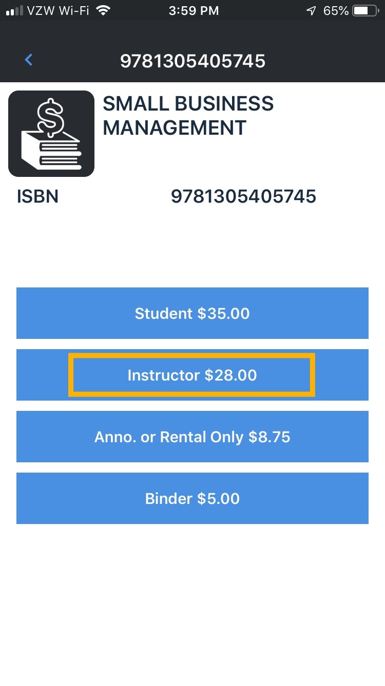 """#4  - Once you enter the student ISBN into the app and it is a book that we can buy then the price drop down menu will appear. Now you can select """"Instructor"""" to tell the app what kind of book you have. Repeat this process for Annotated and binder edition books."""