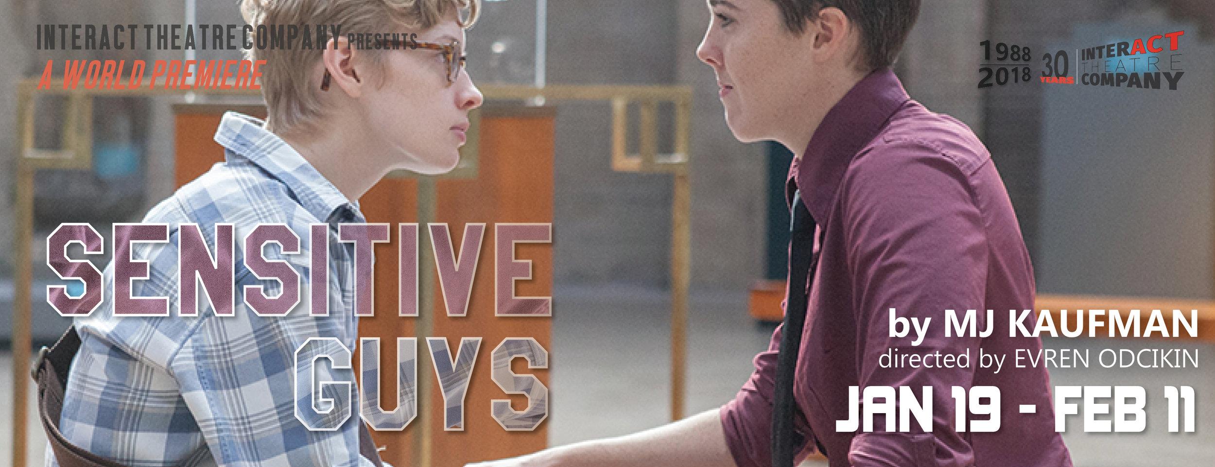 SENSITIVE GUYS by MJ KAUFMAN - January 19 - February 11