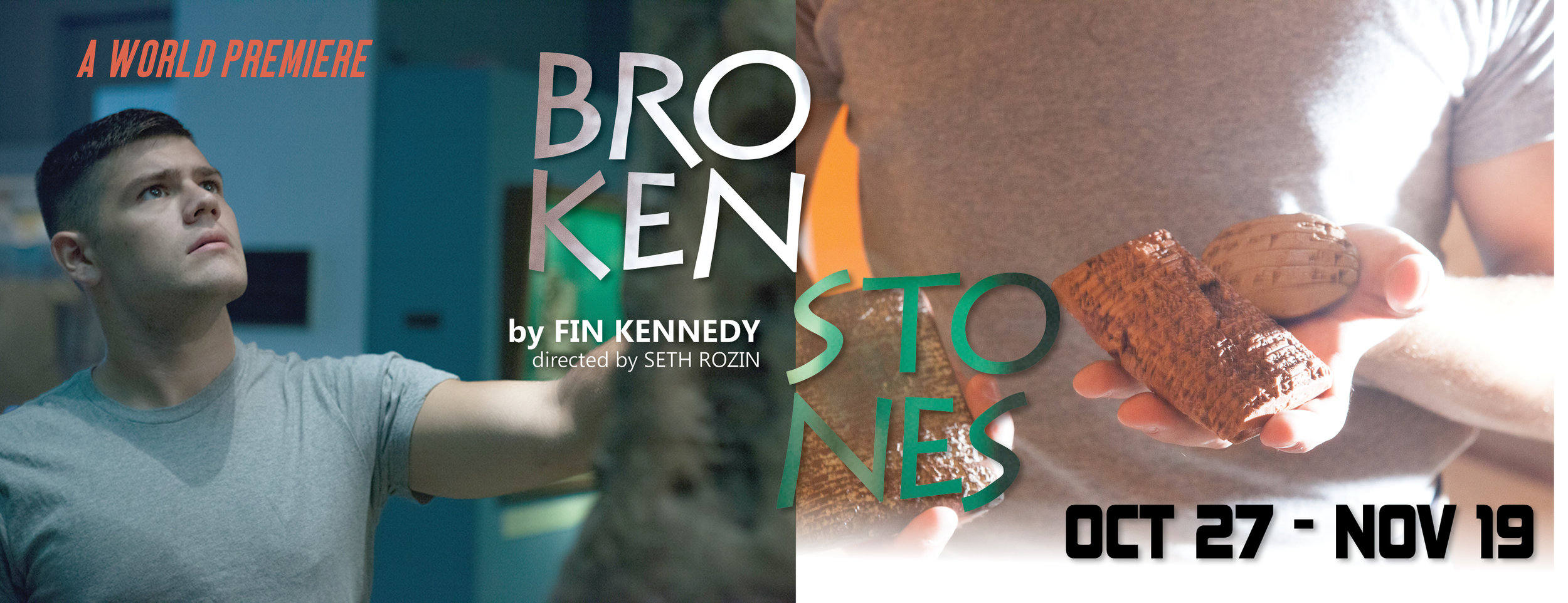 BROKEN STONES by FIN KENNEDY -October 27 - November 19