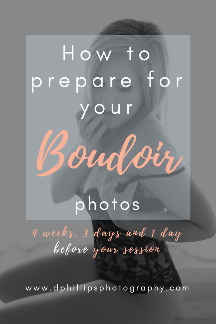 How to prepare for your boudoir photos with D. Phillips Photography