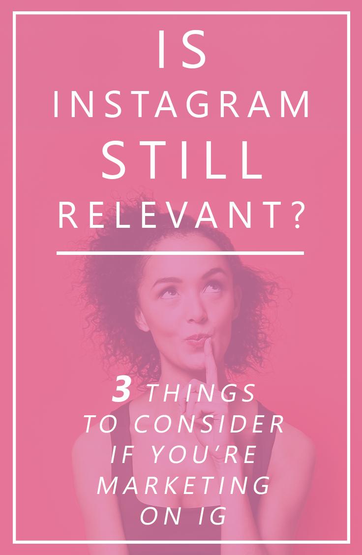 is instagram still relevant