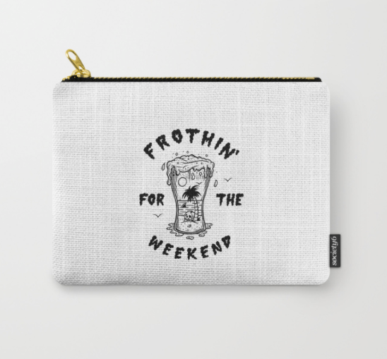 $16 - Frothin' For The Weekend Pouch