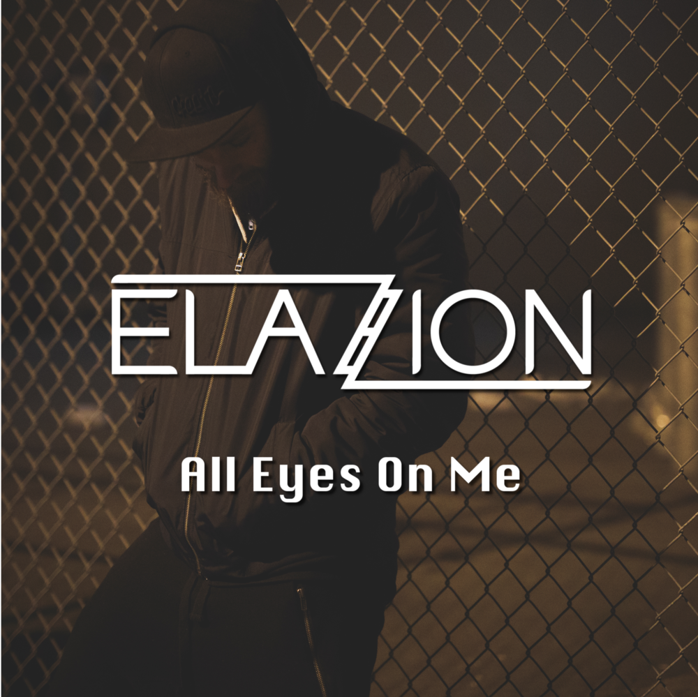 Elazion - All Eyes On Me