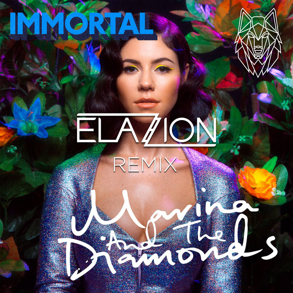 Marina and the Diamonds - Immortal (Elazion Remix)