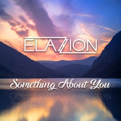 Elazion - Something About You
