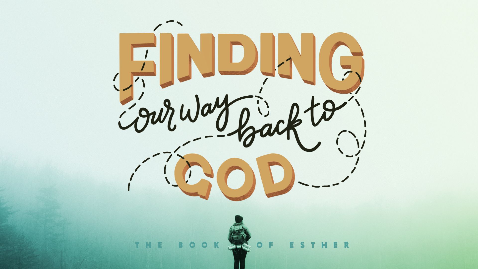 01 - Finding Our Way Back to God (Esther) Keynote.002.jpeg
