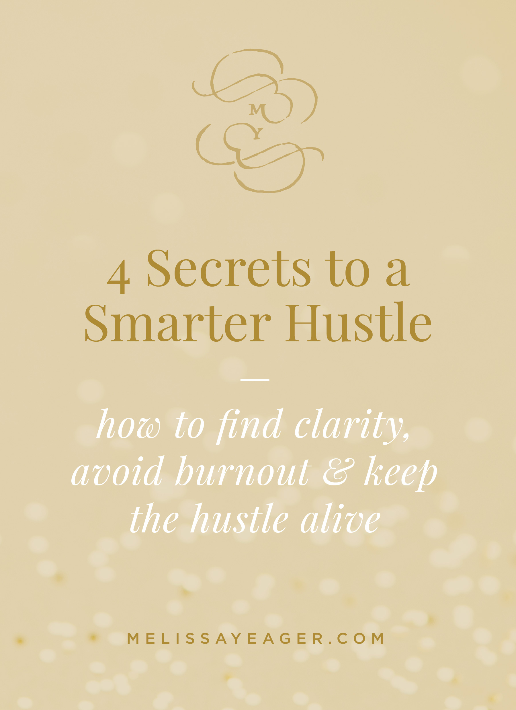 4 Secrets to a Smarter Hustle:how to find clarity, avoid burnout & keep the hustle alive