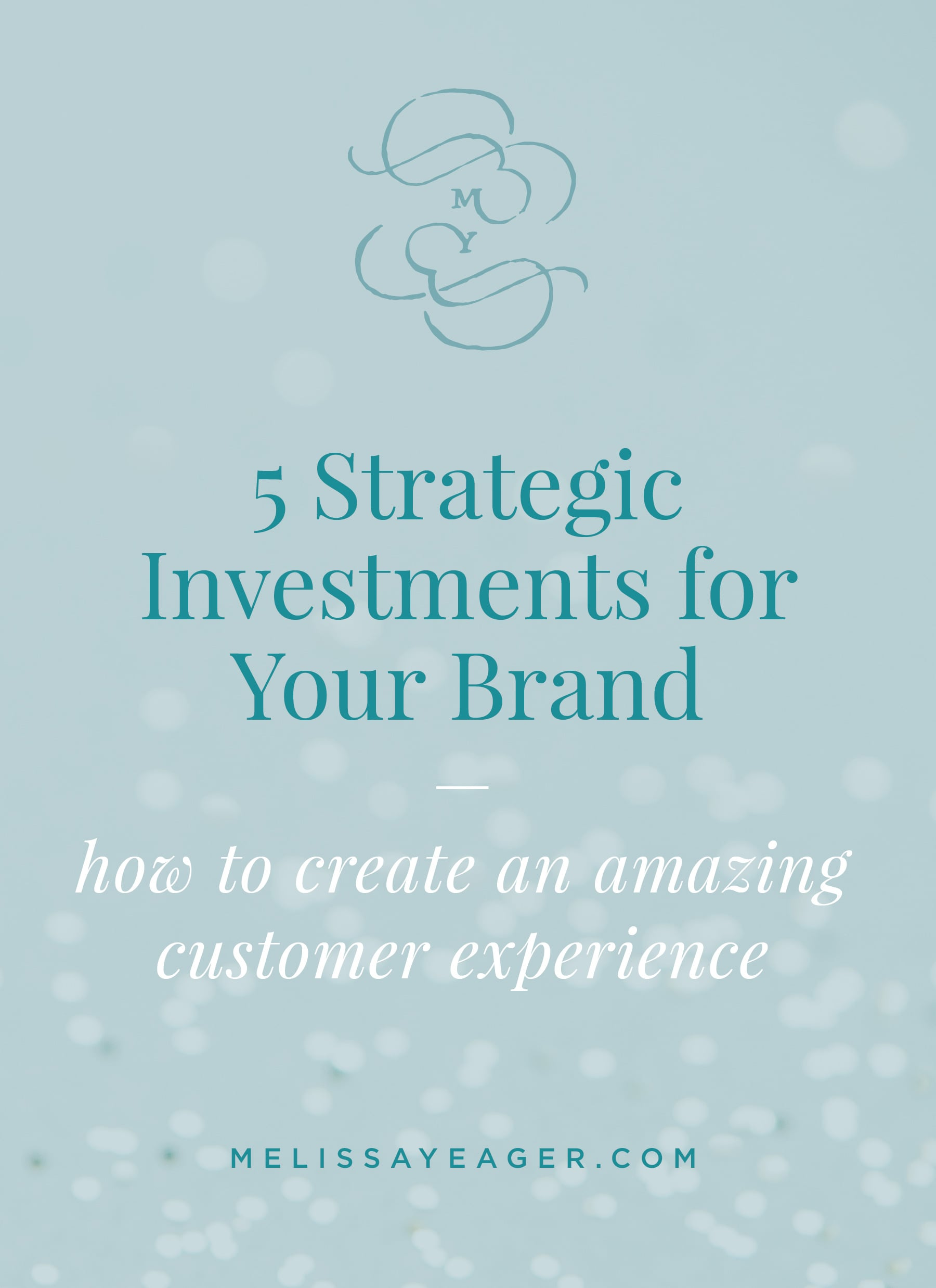 5 Strategic Investments for Your Brand: how to create an amazing customer experience
