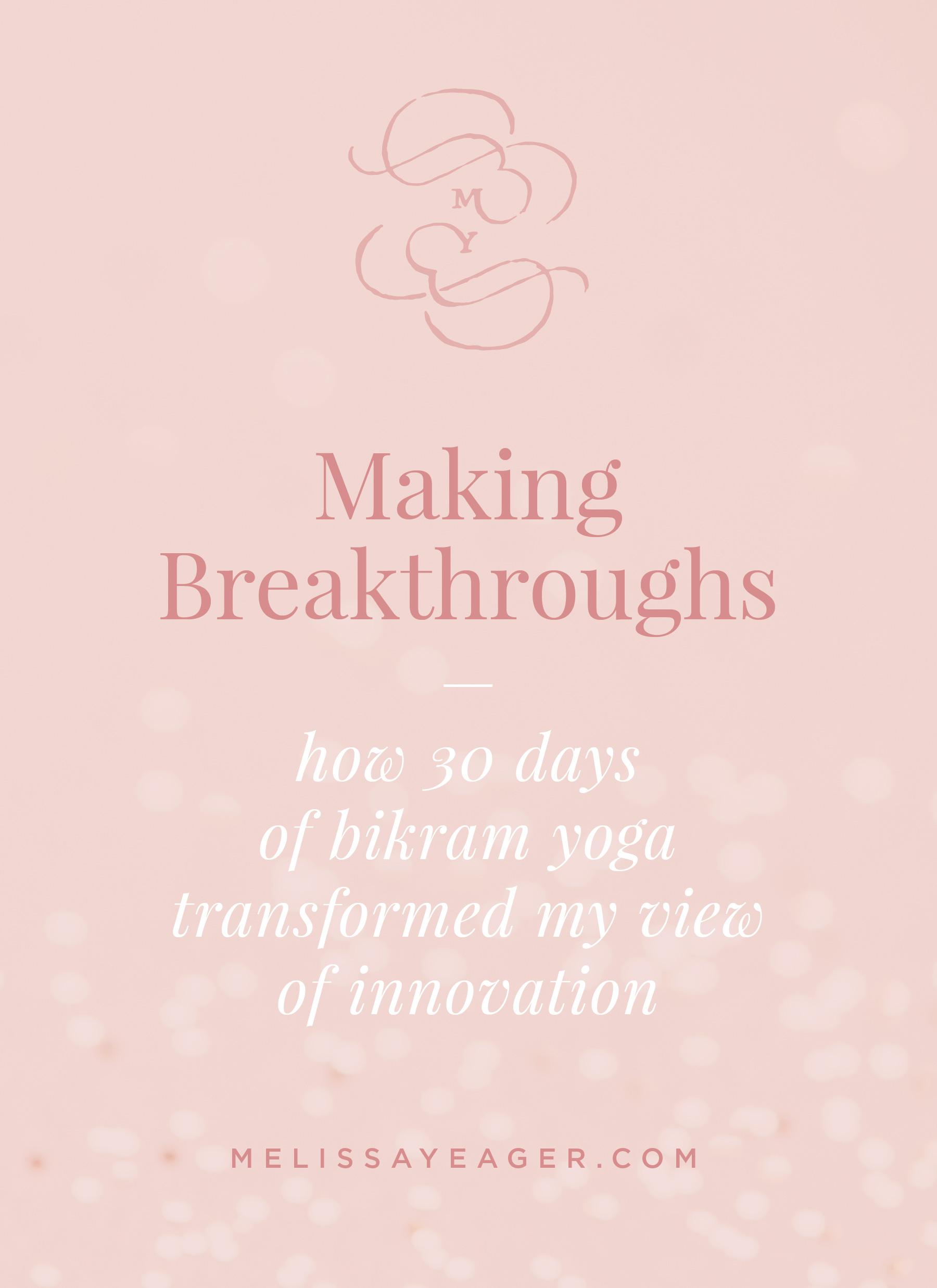 Making Breakthroughs - how 30 days of bikram yoga transformed my view of innovation