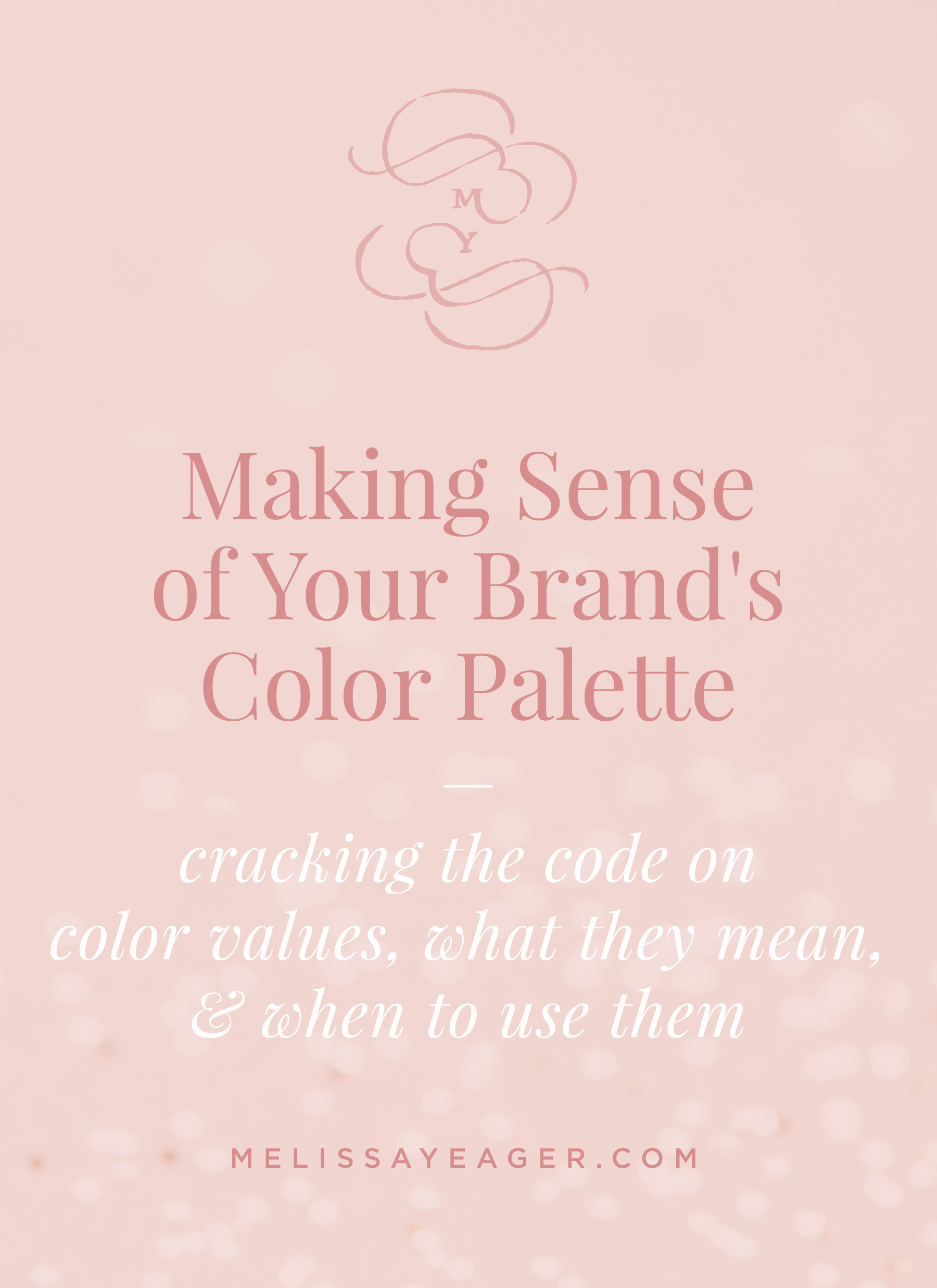 Demystifying Your Brand's Color Palette - cracking the code on color values, what they mean, & when to use them