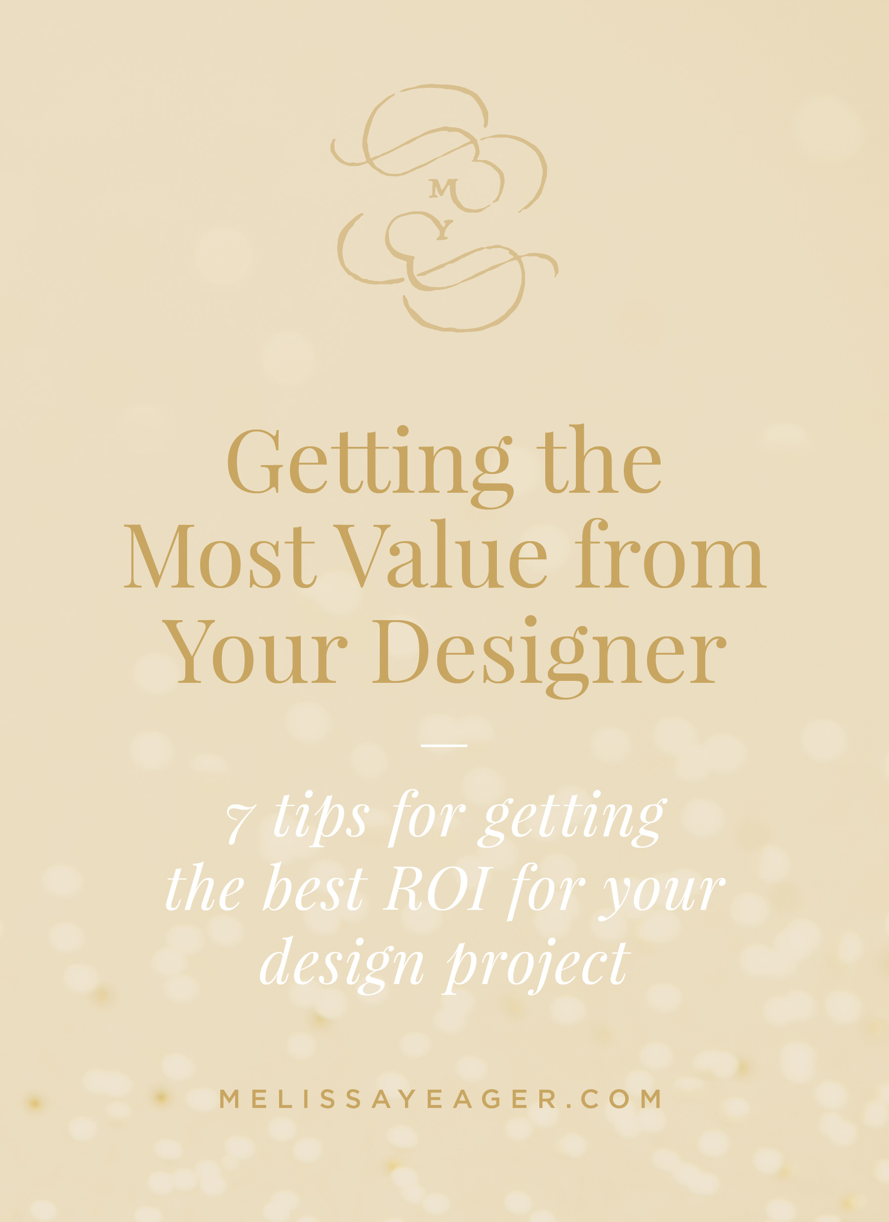 Getting the Most Value from Your Designer - 7 tips for getting the best ROI for your design project