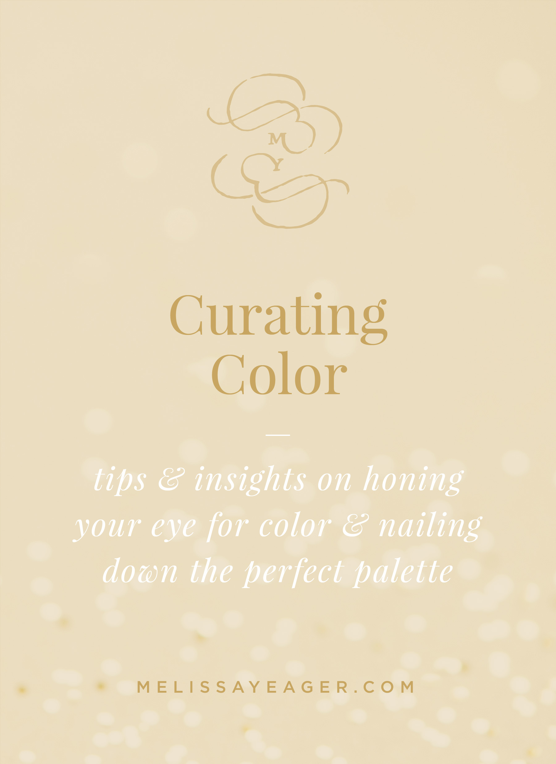 Curating Color - tips & insights on honing your eye for color & nailing down that perfect palette