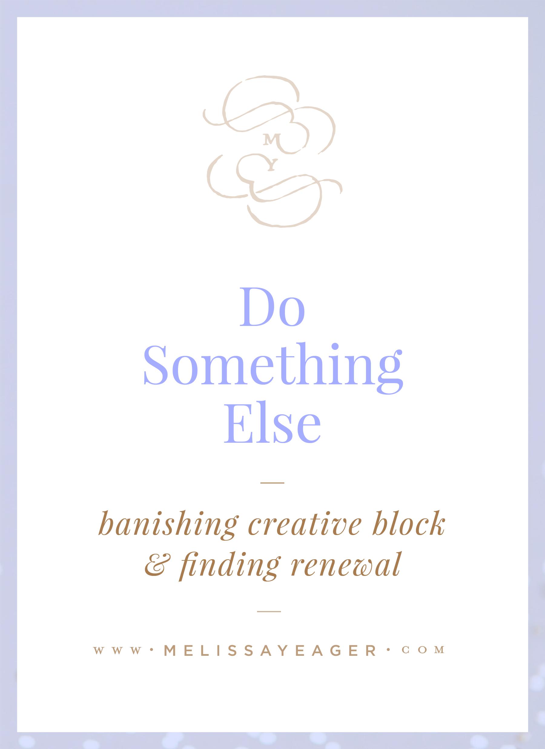Do Something Else - banishing creative block & finding renewal
