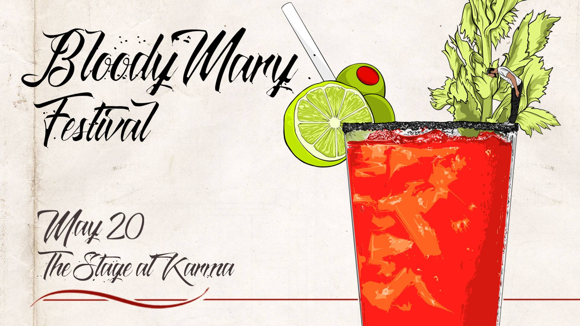 Bloody Mary Festival, May 20th at The Stage at Karma