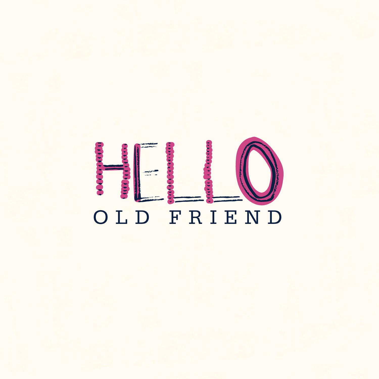 hello_old_friend.jpg