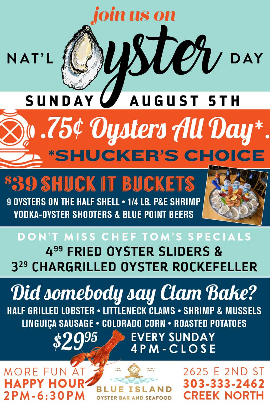 .75¢ Oysters for National Oyster Day - Shells down, Blue Island Oyster Bar has the best special around! Join us as we celebrate the beloved bi-valve on Sunday, August 5th. Select oysters will be .75¢ ALL DAY - whatever our shucker gets his hand on! Plus check out the amazing specials by Chef Tom including his Clam Bake that starts at 4pm. Reserve your seat!